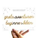 Grote avonturen beginnen klein - A5 zelfklevende quote
