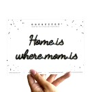 Home is where mom is - A5 zelfklevende quote