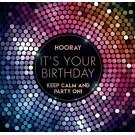 Muziekkaart - Hooray! It's your birthday. Keep calm and party on!