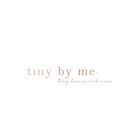 Tiny by me