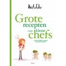 Origineel kookboek: Grote recepten voor kleine chefs