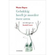 Gelukkig heeft je moeder twee oren - Wouter Deprez