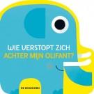 Kartonboekje : Wie verstopt zich achter mijn olifant? (Geboortelijst Eli V.)