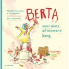 Berta voor niets of niemand bang