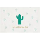 Wenskaart met cactussen met gouddruk  - Uitstekende dag